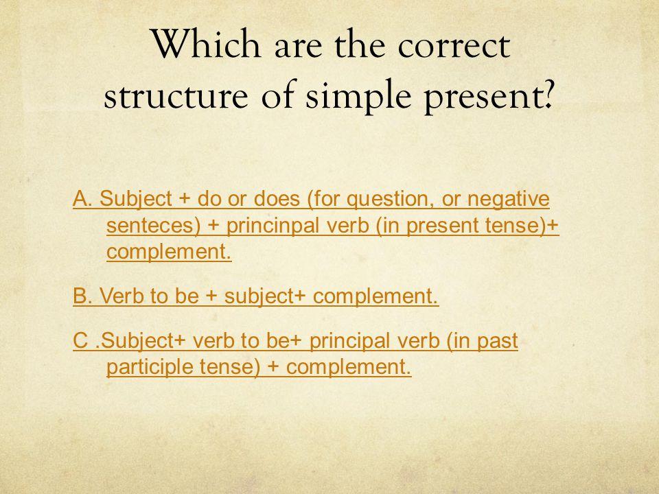 Which are the correct structure of present progressive.