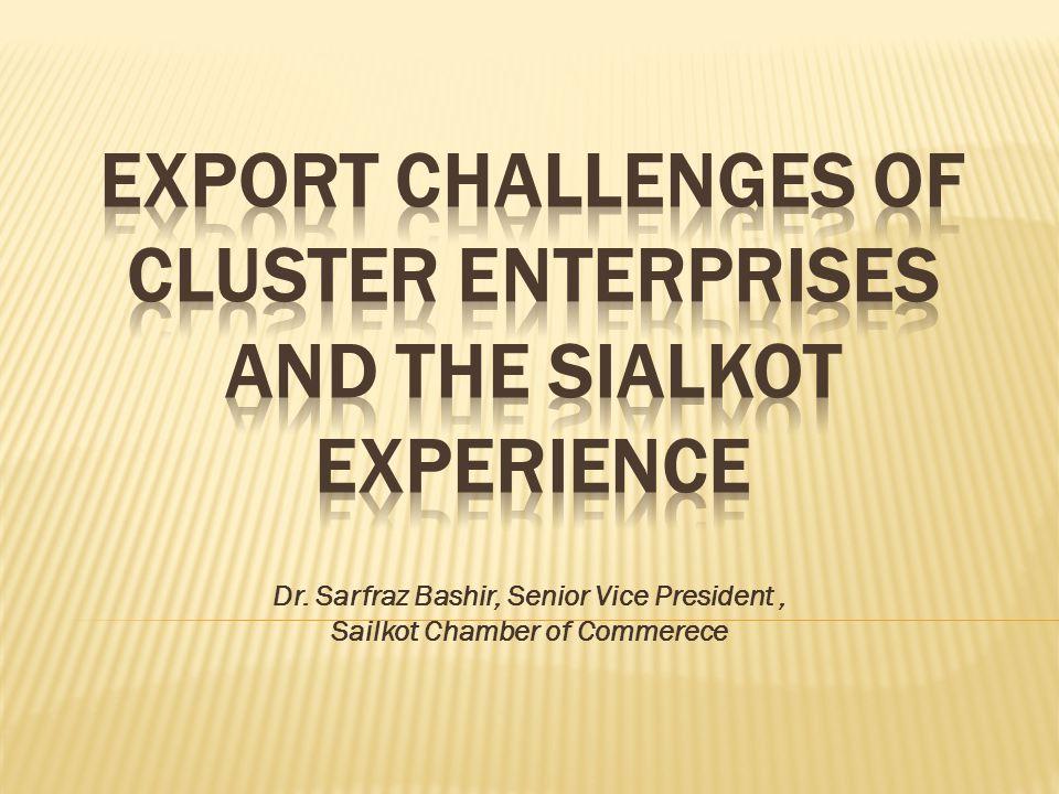 Dr. Sarfraz Bashir, Senior Vice President, Sailkot Chamber of Commerece