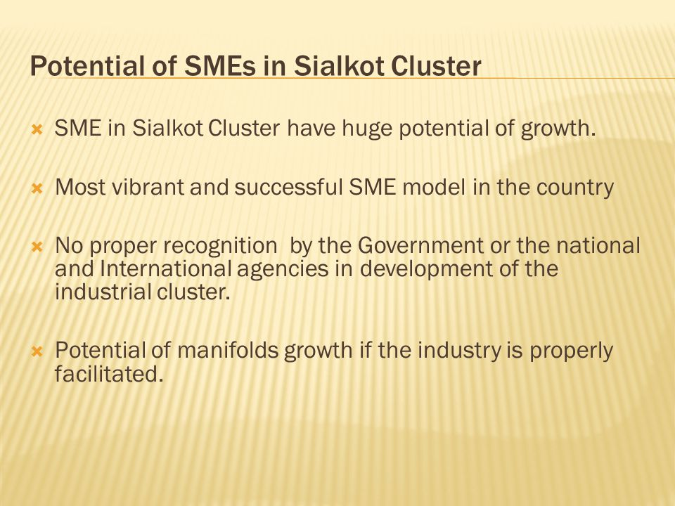 Request to European Commission and UNIDO for technical and financial support for enterprises of Sialkot cluster to:  Address Quality Standards and CSR issues.
