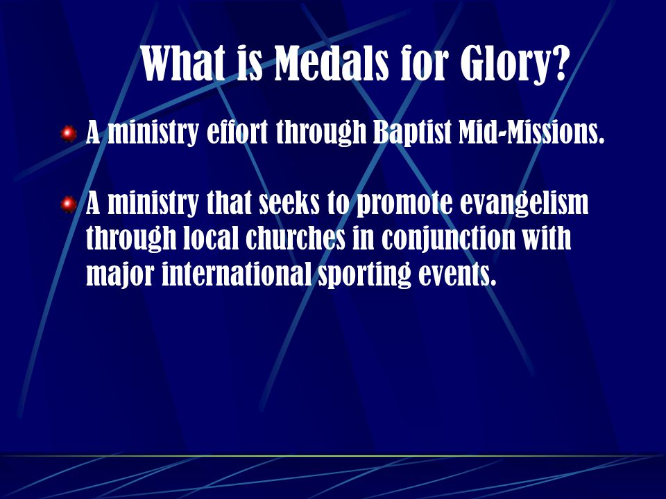 What is Medals for Glory. A ministry effort through Baptist Mid-Missions.