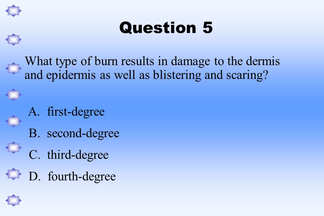 What type of burn results in damage to the dermis and epidermis as well as blistering and scaring.