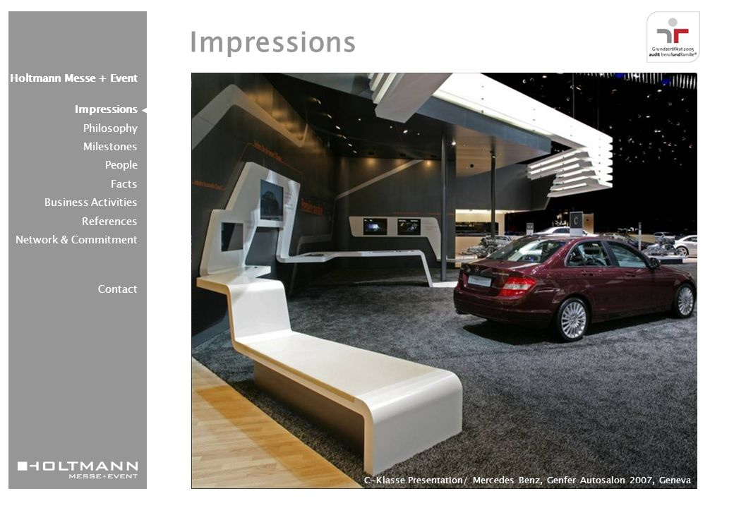 Impressions C-Klasse Presentation/ Mercedes Benz, Genfer Autosalon 2007, Geneva Holtmann Messe + Event Impressions Philosophy Milestones People Facts Business Activities References Network & Commitment Contact