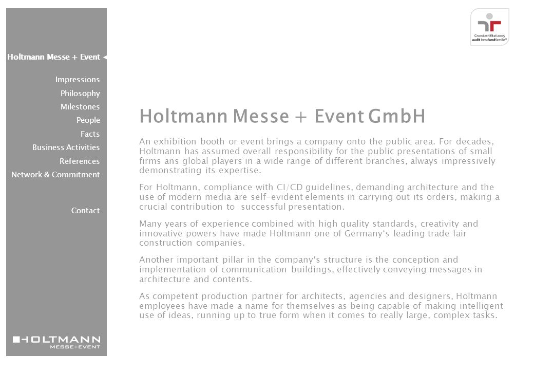 Impressions Holtmann Messe + Event Impressions Philosophy Milestones People Facts Business Activities References Network & Commitment Contact