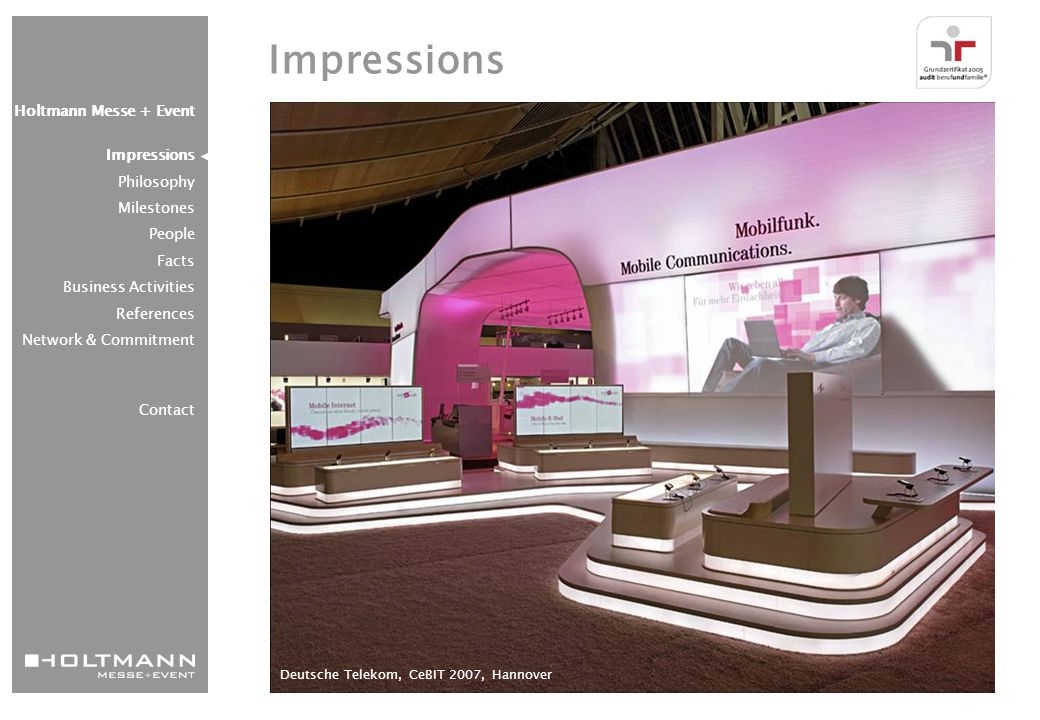 Exhibition + EventShop systems Communication constructionsSystems Business Activities Holtmann Messe + Event Impressions Philosophy Milestones People Facts Business Activities References Network & Commitment Contact