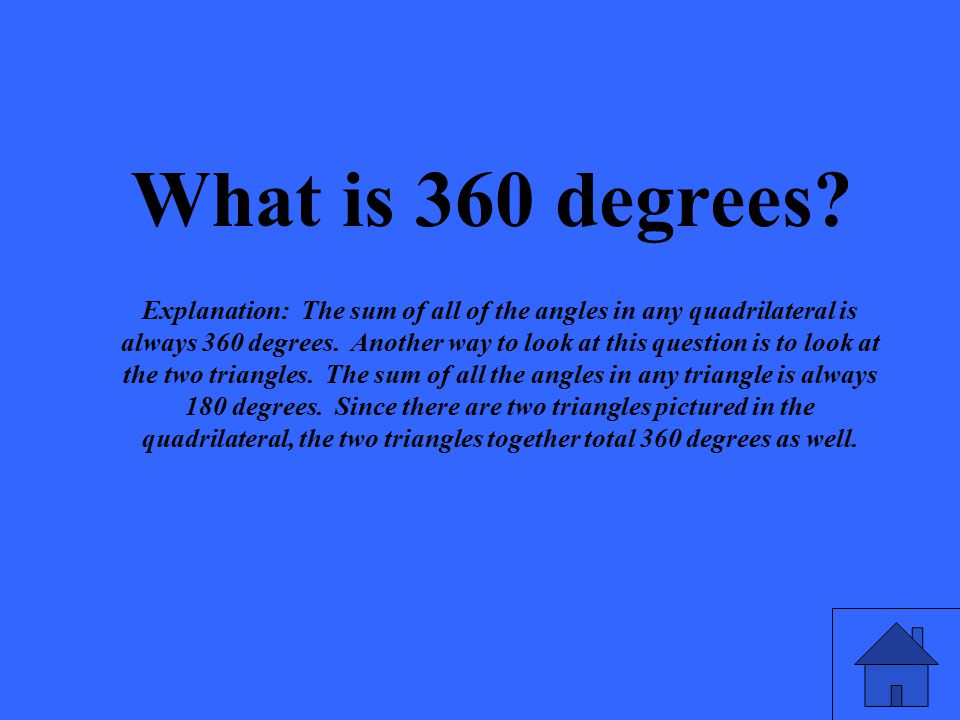 What is 360 degrees.