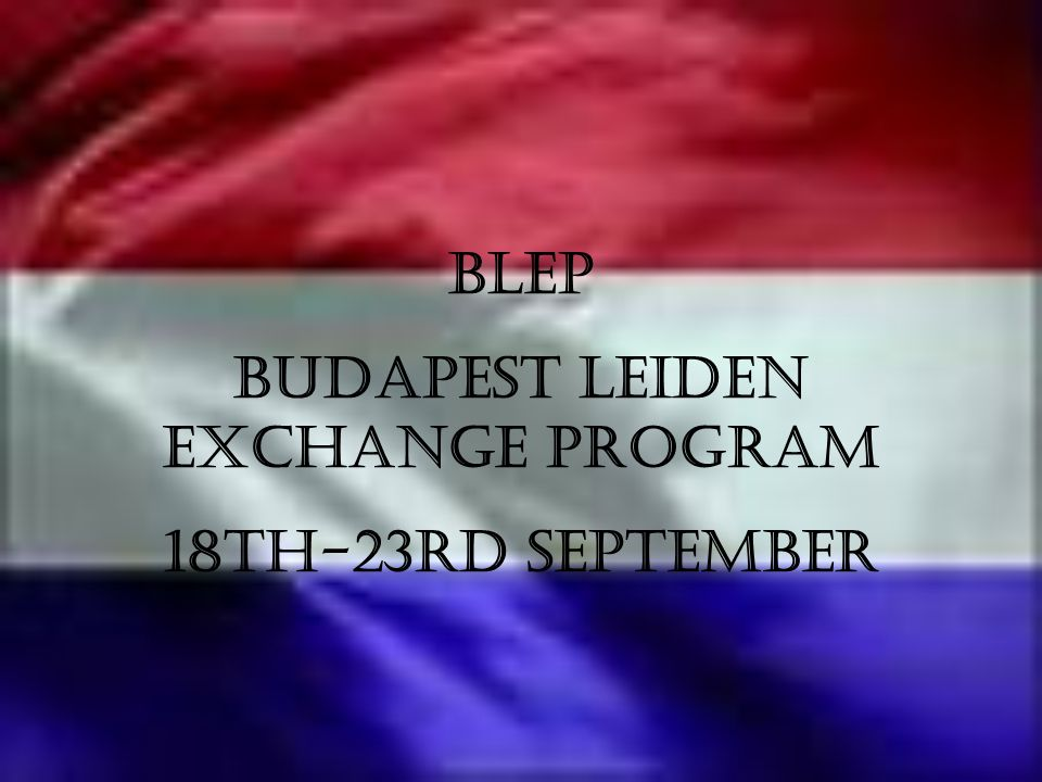BLEP Budapest Leiden Exchange Program 18th-23rd September