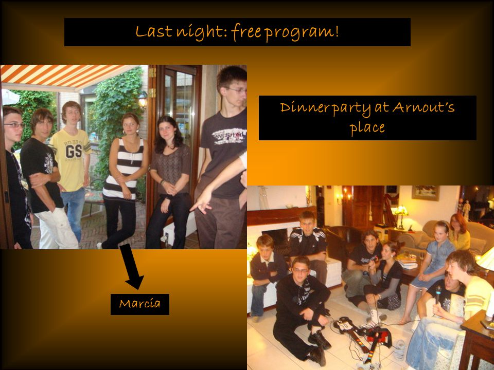 Last night: free program! Dinner party at Arnout's place Marcia