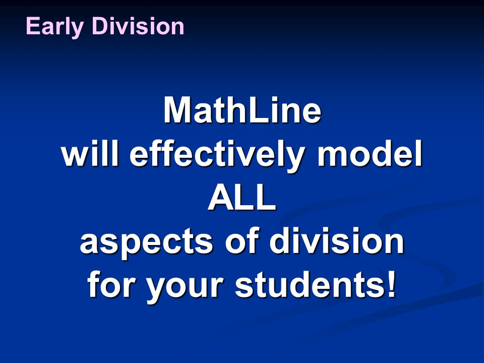 MathLine will effectively model ALL aspects of division for your students! Early Division