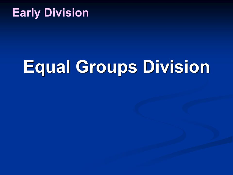 Equal Groups Division Early Division
