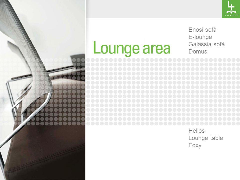 Enosi sofà E-lounge Galassia sofà Domus Helios Lounge table Foxy