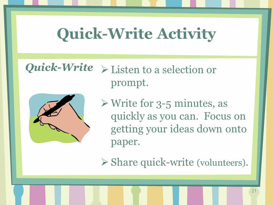 20 Quick-Write What is it. It is an invitation to write.