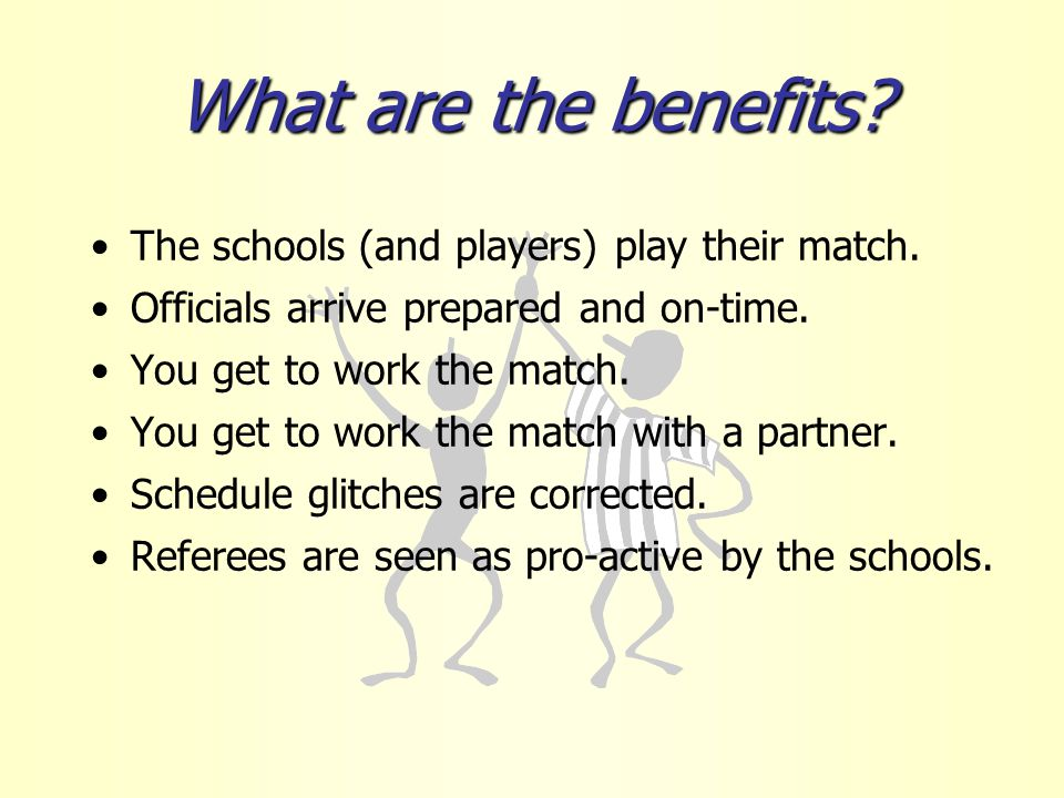 What are the benefits. The schools (and players) play their match.