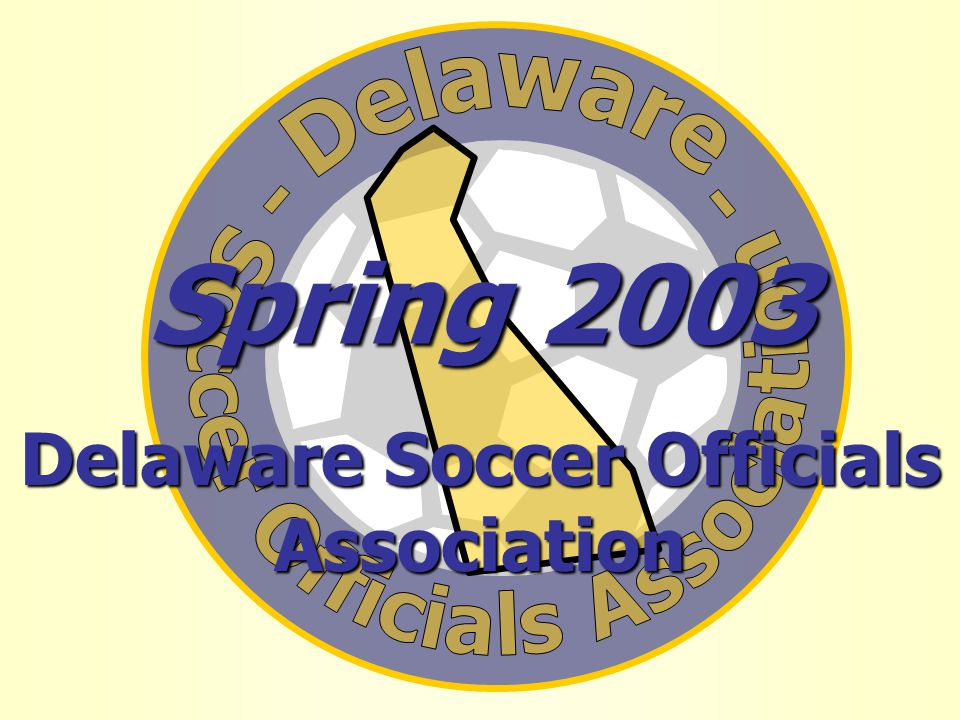Spring 2003 Delaware Soccer Officials Association