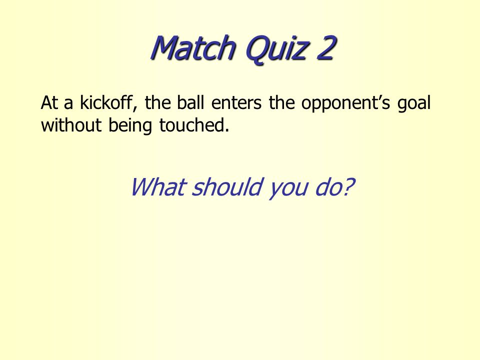 Match Quiz 3 A fullback is angry with her goalkeeper.