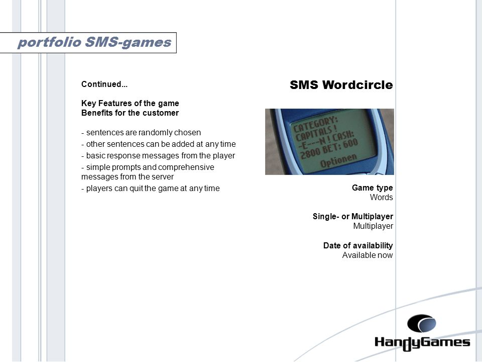 SMS Wordcircle Game type Words Single- or Multiplayer Multiplayer Date of availability Available now portfolio SMS-games Continued...