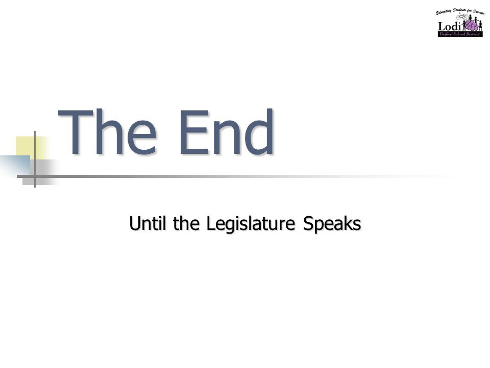 The End Until the Legislature Speaks