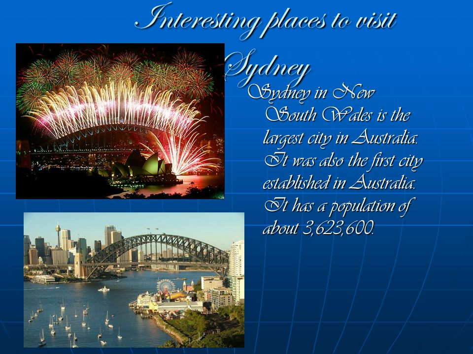 Interesting places to visit Sydney Opera House The Sydney Opera House in Sydney was established in 1973.
