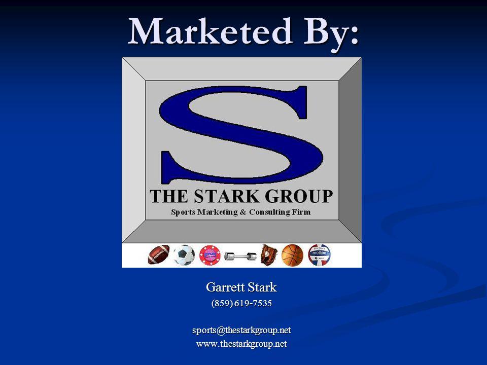 Marketed By: Garrett Stark (859) 619-7535 sports@thestarkgroup.netwww.thestarkgroup.net