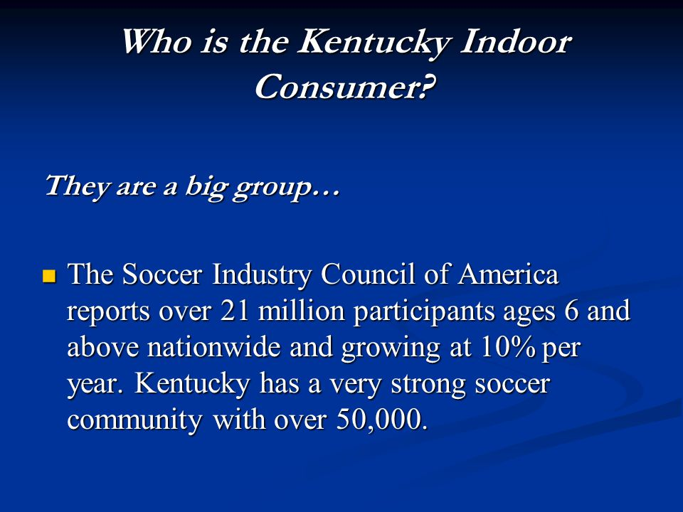 Who is the Kentucky Indoor Consumer.