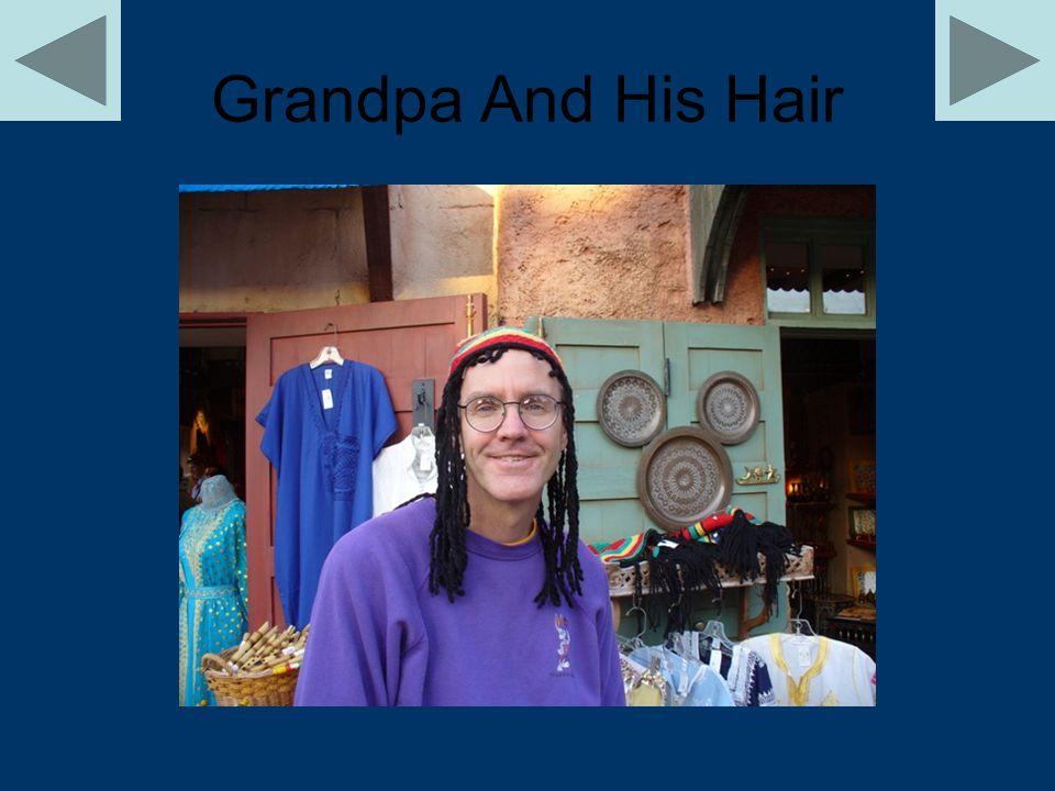 Grandpa And His Hair