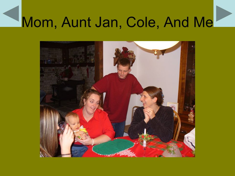 Mom, Aunt Jan, Cole, And Me