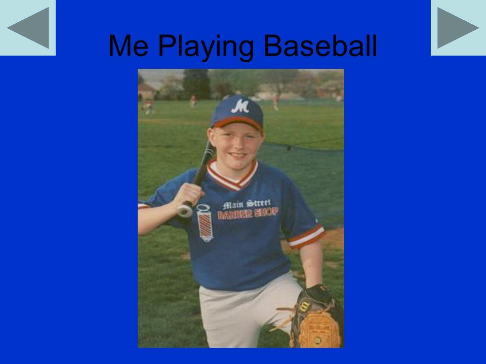 Me Playing Baseball