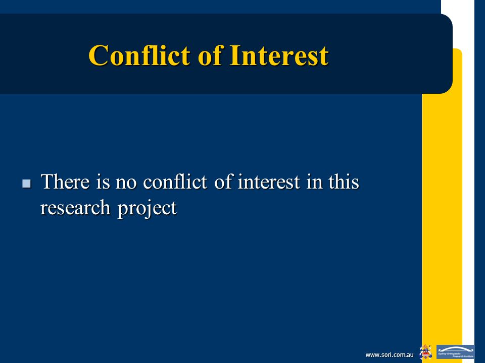 www.sori.com.au Conflict of Interest There is no conflict of interest in this research project There is no conflict of interest in this research project