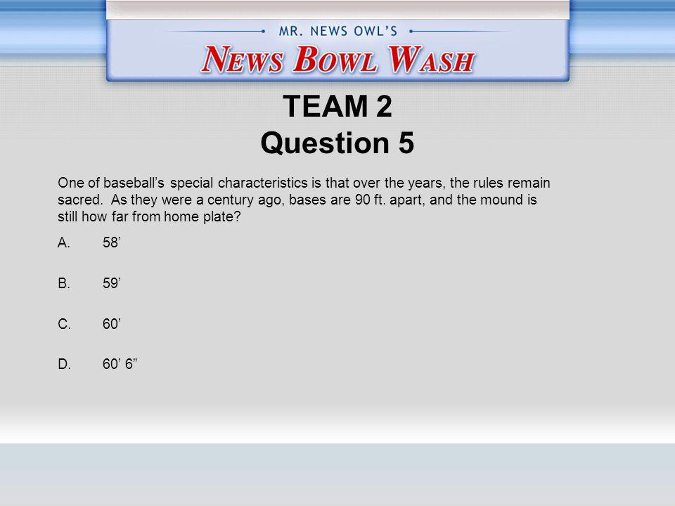 TEAM 2 Question 5 A. 58' B. 59' C. 60' D.