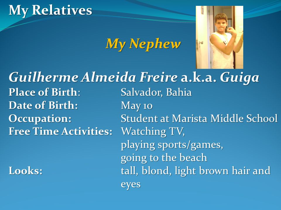My Relatives My Nephew Guilherme Almeida Freire a.k.a.