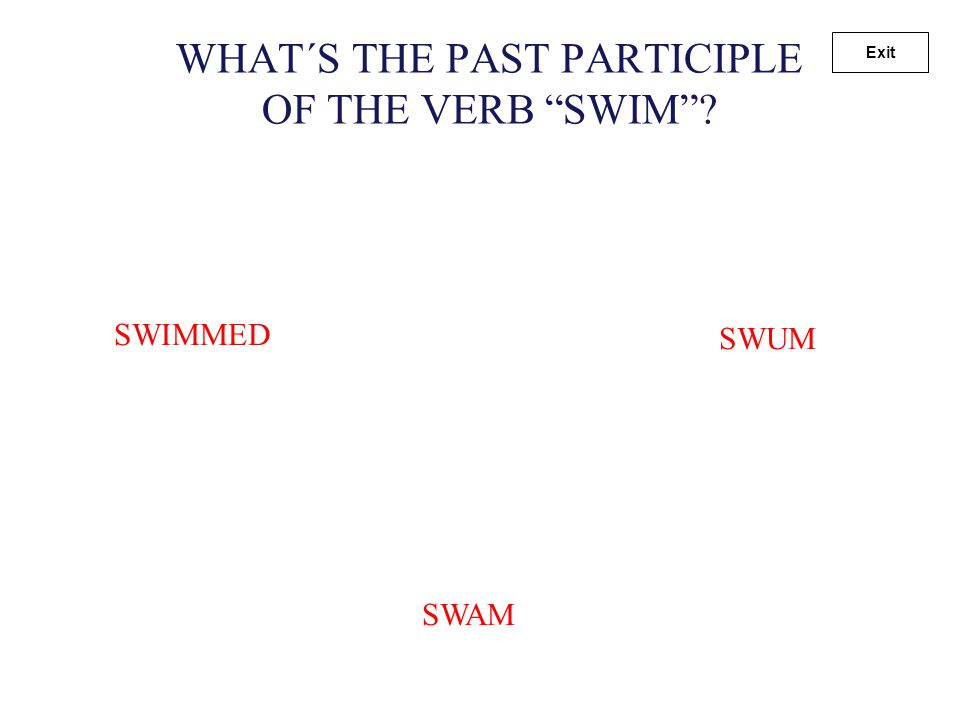 "WHAT´S THE PAST PARTICIPLE OF THE VERB ""SPEAK""? SPOKEN SPEAK SPEAKED Exit"