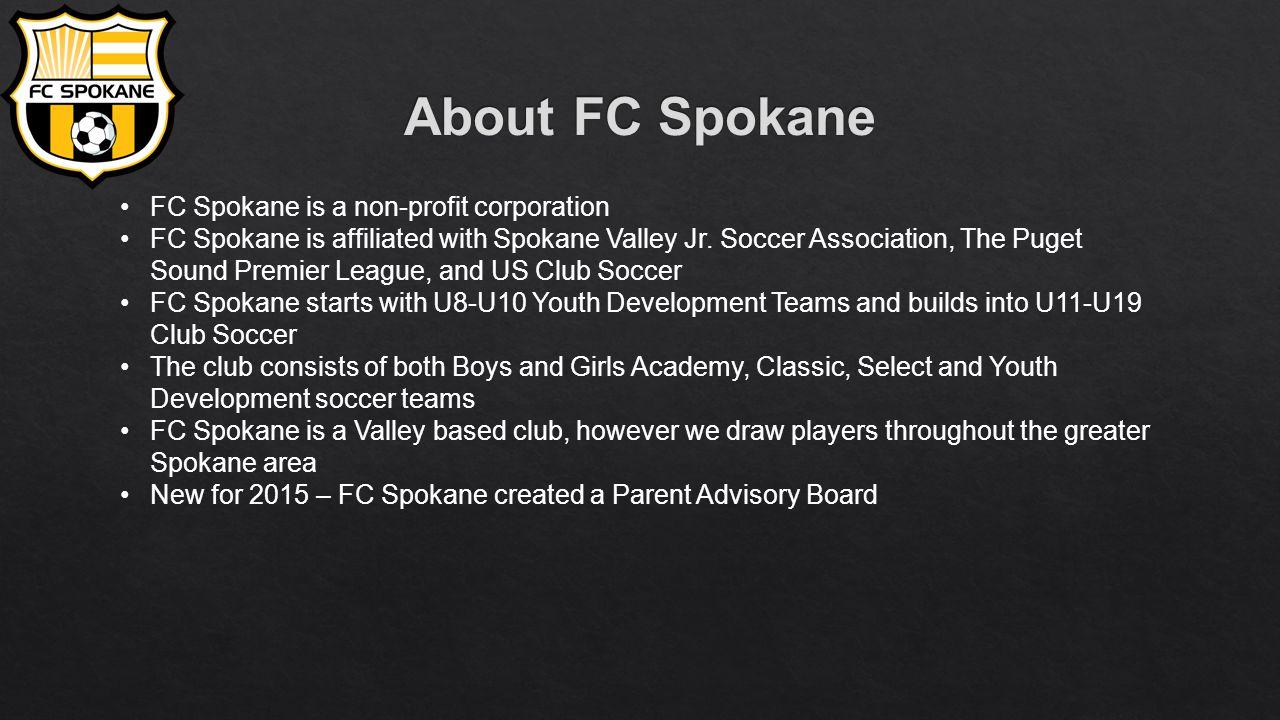 FC Spokane is a non-profit corporation FC Spokane is affiliated with Spokane Valley Jr.