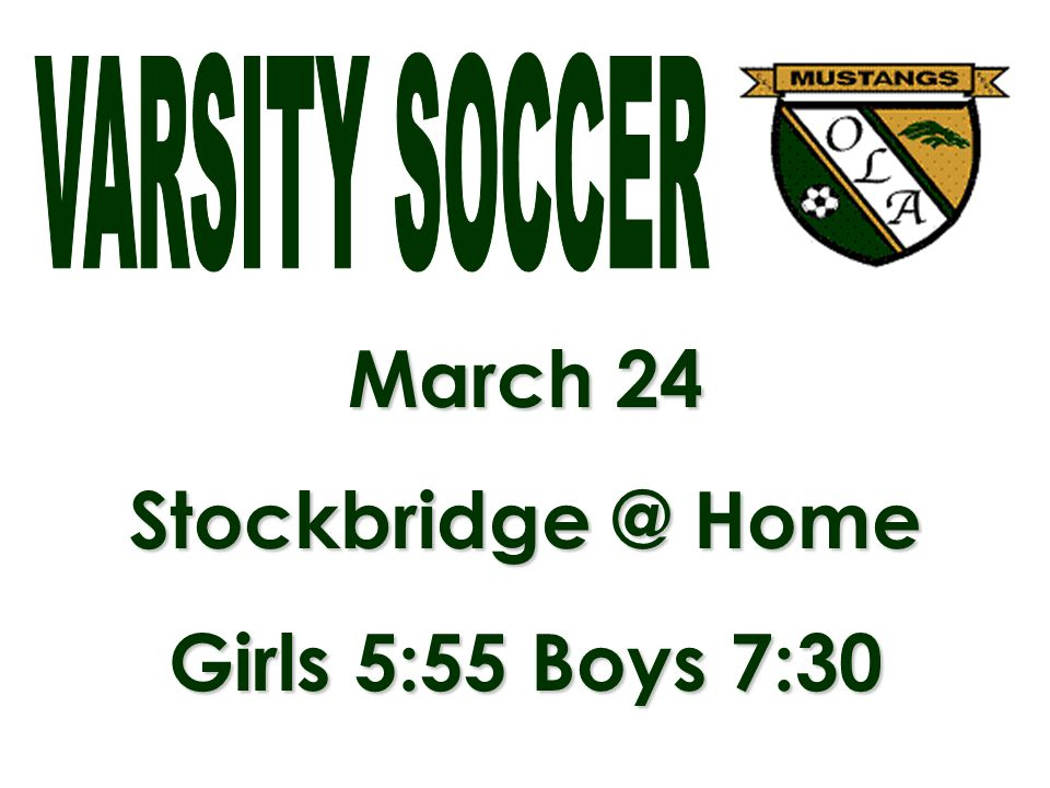 March 24 Stockbridge @ Home Girls 5:55 Boys 7:30