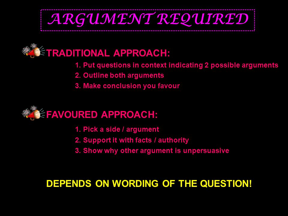 ARGUMENT REQUIRED TRADITIONAL APPROACH: 1.
