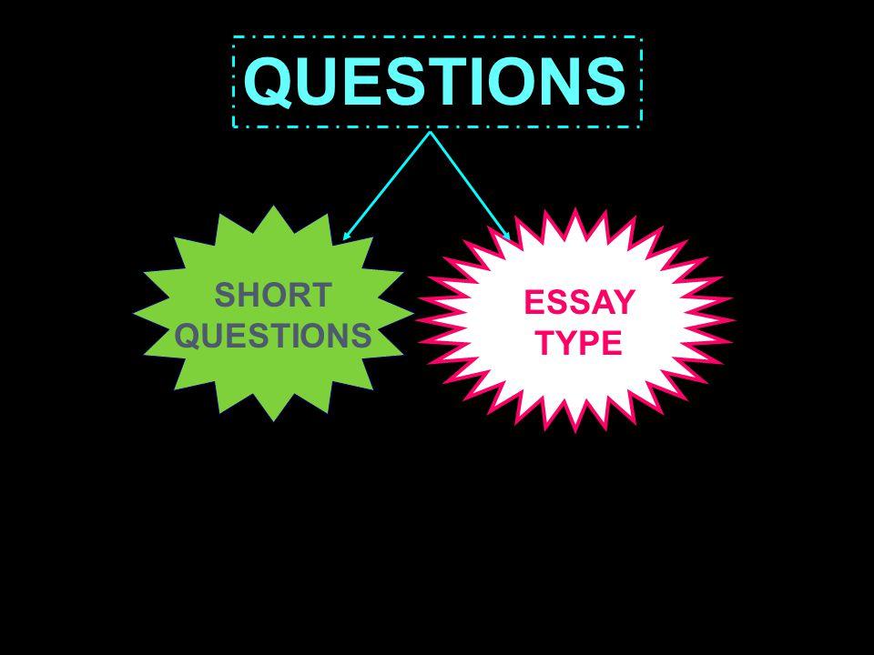 QUESTIONS SHORT QUESTIONS ESSAY TYPE