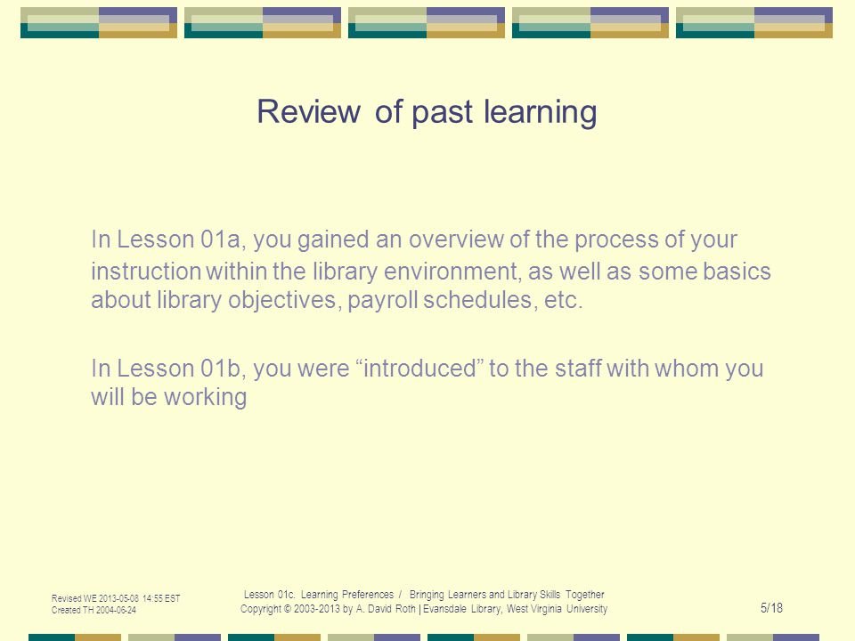 Revised WE 2013-05-08 14:55 EST Created TH 2004-06-24 Lesson 01c.