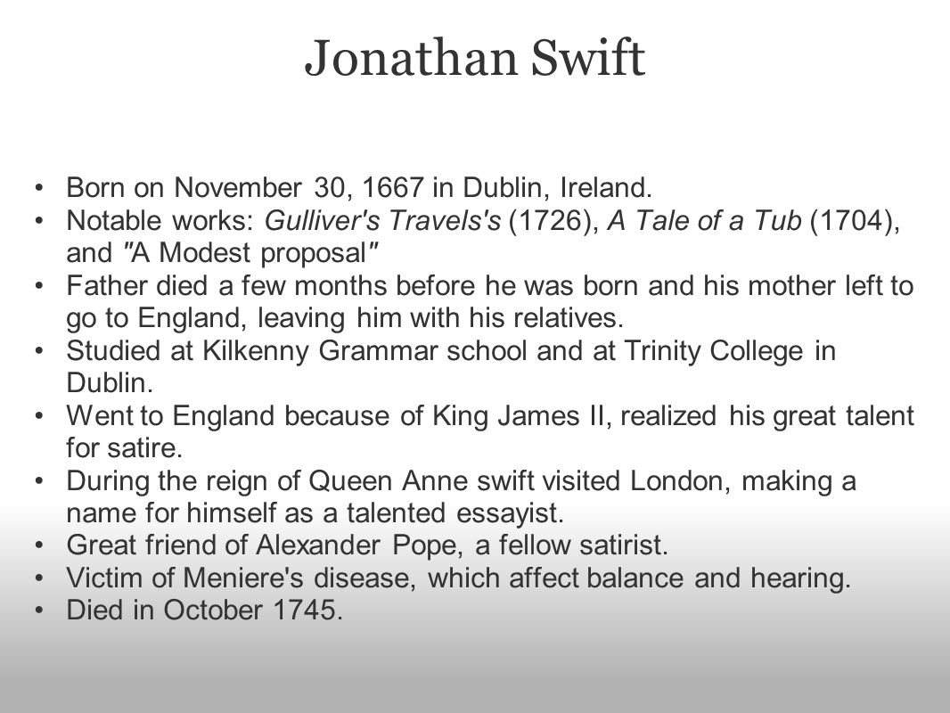 Jonathan Swift Born on November 30, 1667 in Dublin, Ireland.