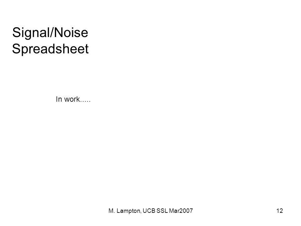 M. Lampton, UCB SSL Mar200712 Signal/Noise Spreadsheet In work.....