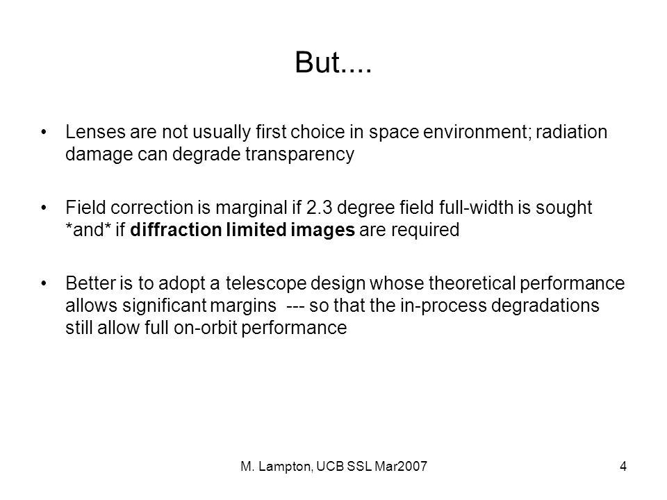 M. Lampton, UCB SSL Mar20074 But....