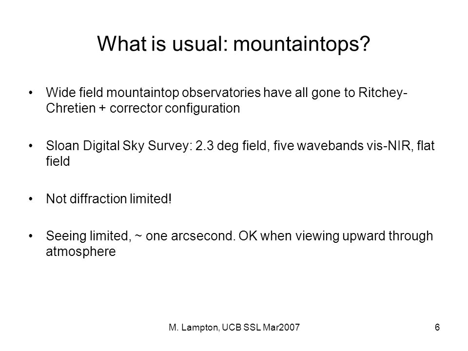 M. Lampton, UCB SSL Mar20076 What is usual: mountaintops.