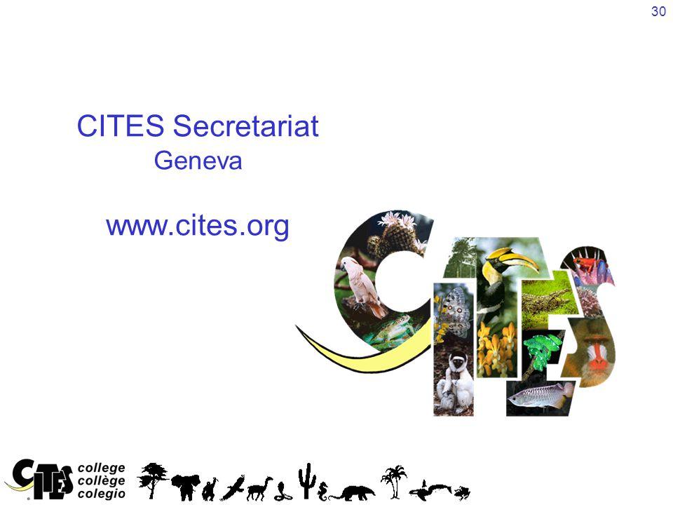 30 CITES Secretariat Geneva www.cites.org