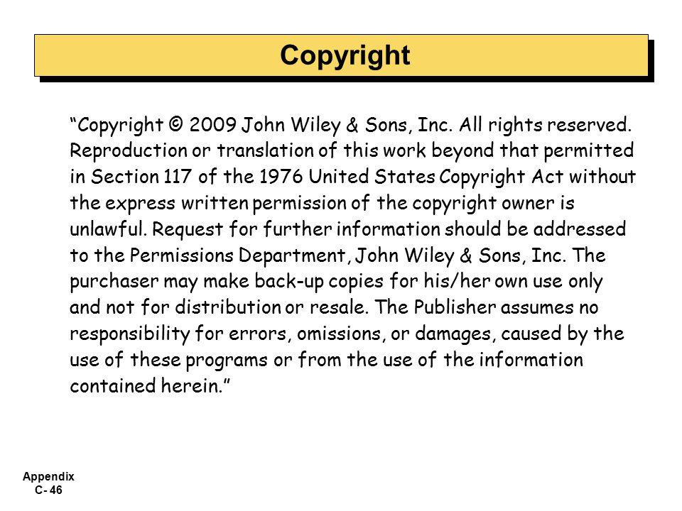Appendix C- 46 Copyright © 2009 John Wiley & Sons, Inc.