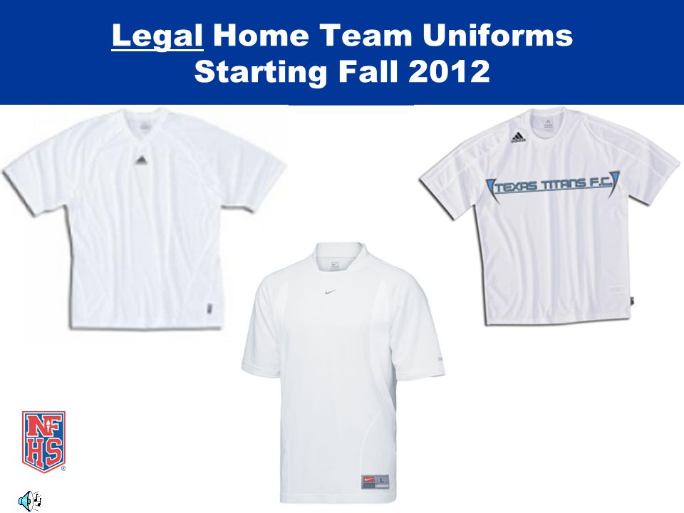 Legal Home Team Uniforms Starting Fall 2012