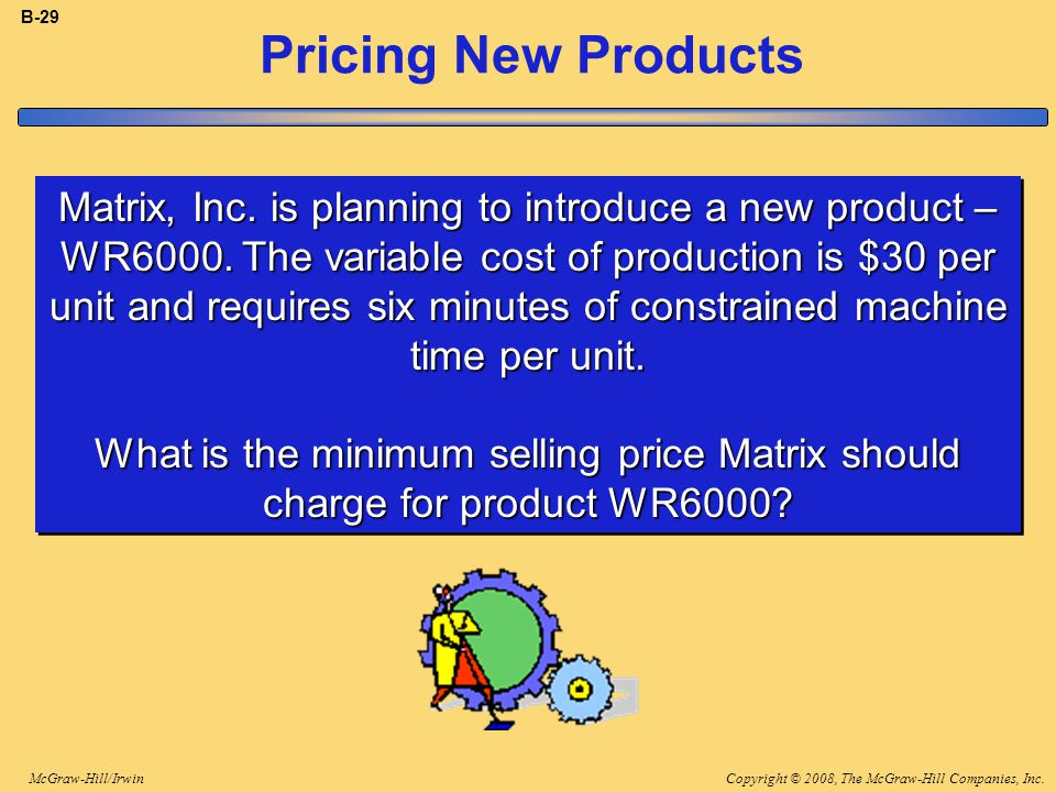 Copyright © 2008, The McGraw-Hill Companies, Inc.McGraw-Hill/Irwin B-29 Pricing New Products Matrix, Inc.