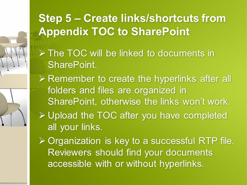 Step 5 – Create links/shortcuts from Appendix TOC to SharePoint  The TOC will be linked to documents in SharePoint.  Remember to create the hyperlin