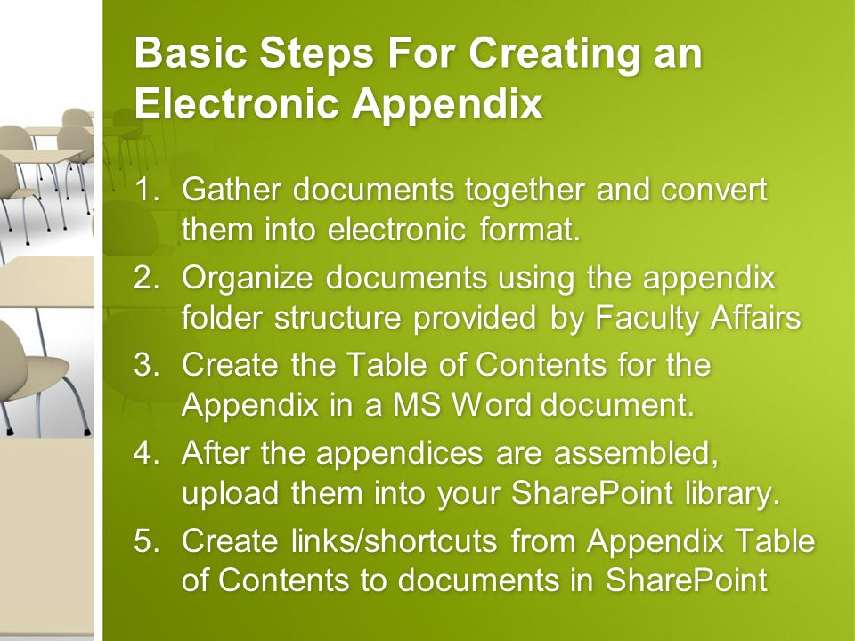 Basic Steps For Creating an Electronic Appendix 1.Gather documents together and convert them into electronic format. 2.Organize documents using the ap