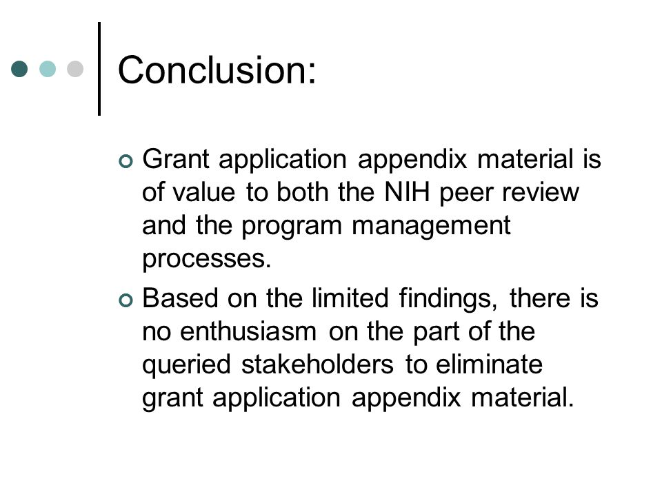 Conclusion: Grant application appendix material is of value to both the NIH peer review and the program management processes.