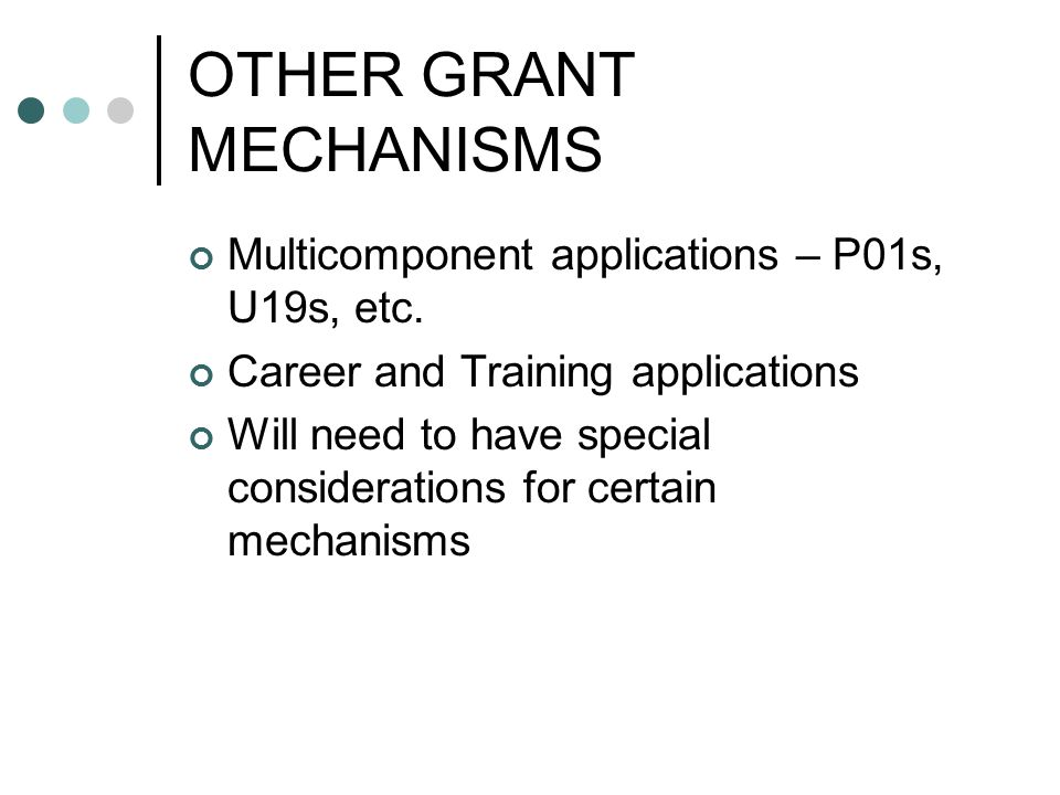 OTHER GRANT MECHANISMS Multicomponent applications – P01s, U19s, etc.