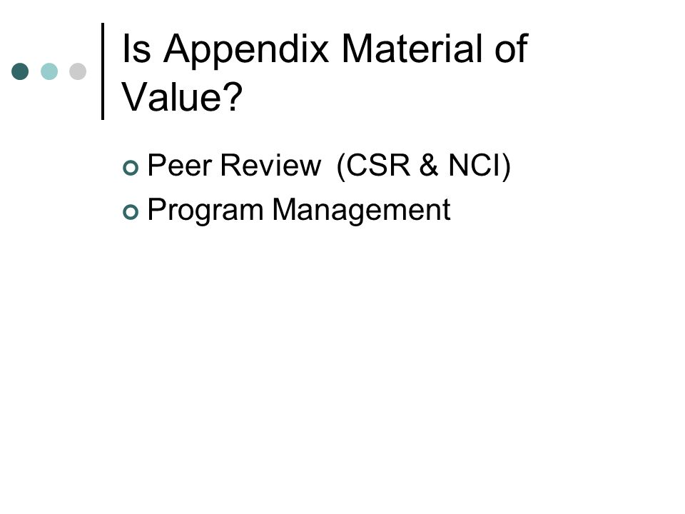 Is Appendix Material of Value Peer Review (CSR & NCI) Program Management