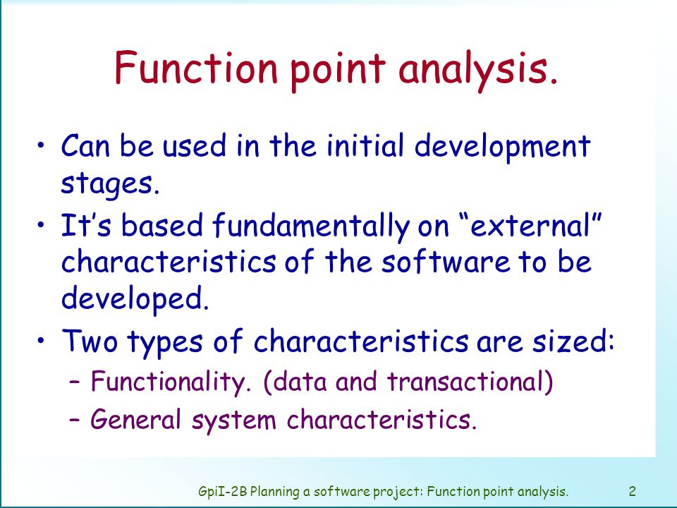 GpiI-2B Planning a software project: Function point analysis.1 Function point analysis....
