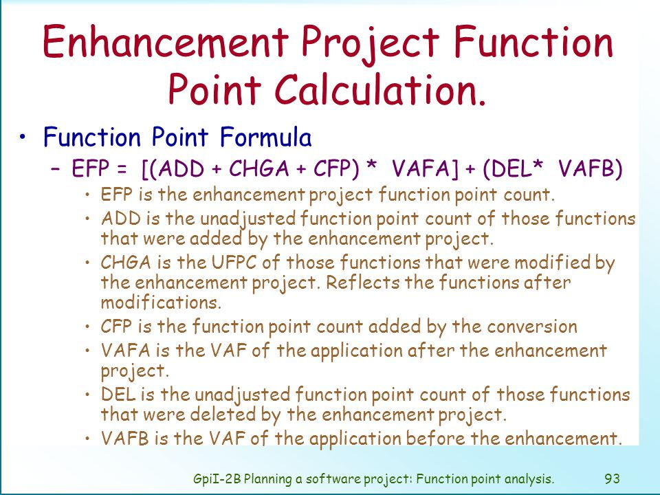 GpiI-2B Planning a software project: Function point analysis.92 Enhancement Project Function Point Calculation.